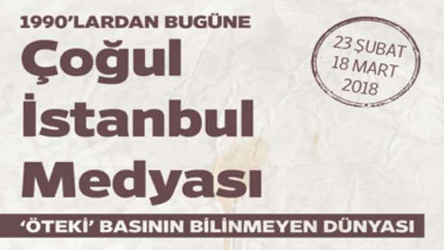 'Çoğul İstanbul Medyası Sergisi' 24 Şubat'ta kapılarını açıyor
