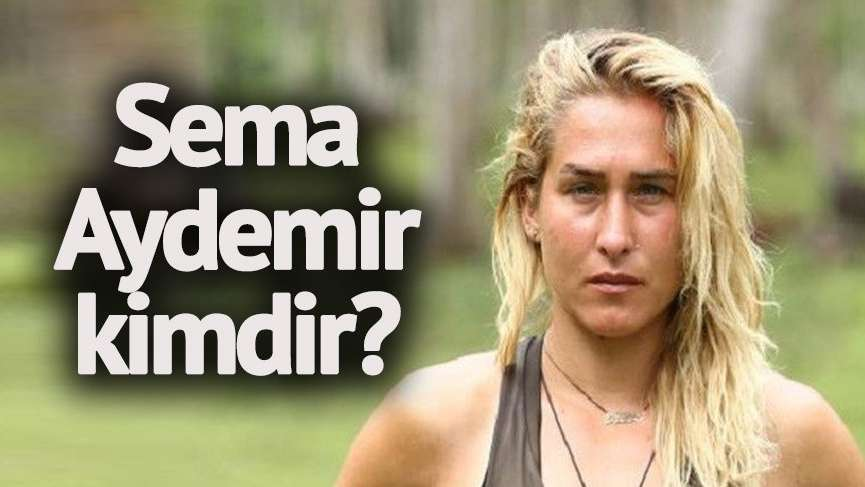 Survivor Sema'nın hayatı… Sema Aydemir kimdir? Survivor'ın hırslı ismi…