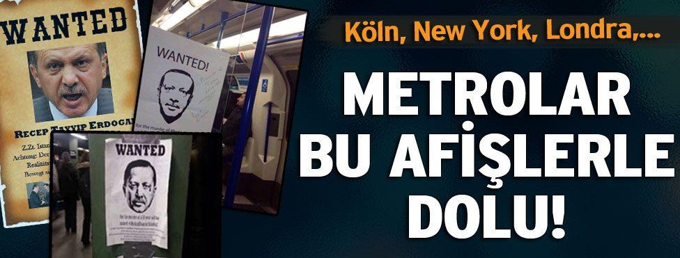 """ABD ve Avrupa metrolarında """"Erdoğan Aranıyor"""" afişleri"""
