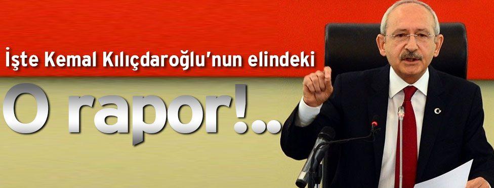 Kemal Kılıçdaroğlu'nun elindeki o rapor