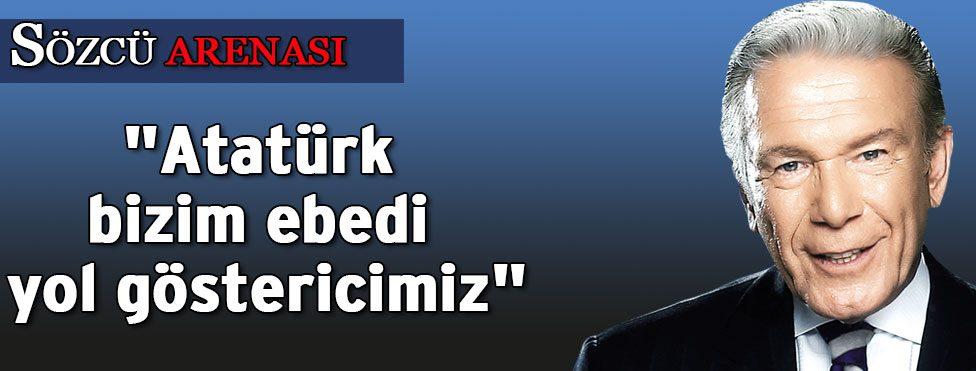 """""""Atatürk bizim ebedi yol göstericimiz"""""""
