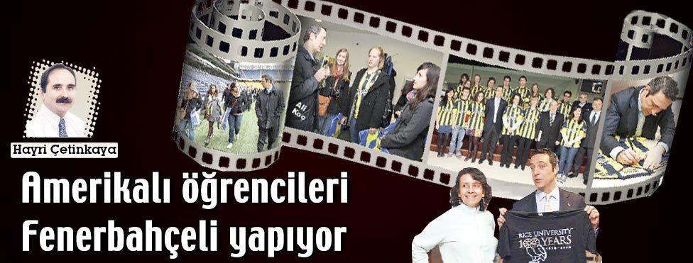 Amerikalı öğrencileri Fenerbahçeli yapıyor