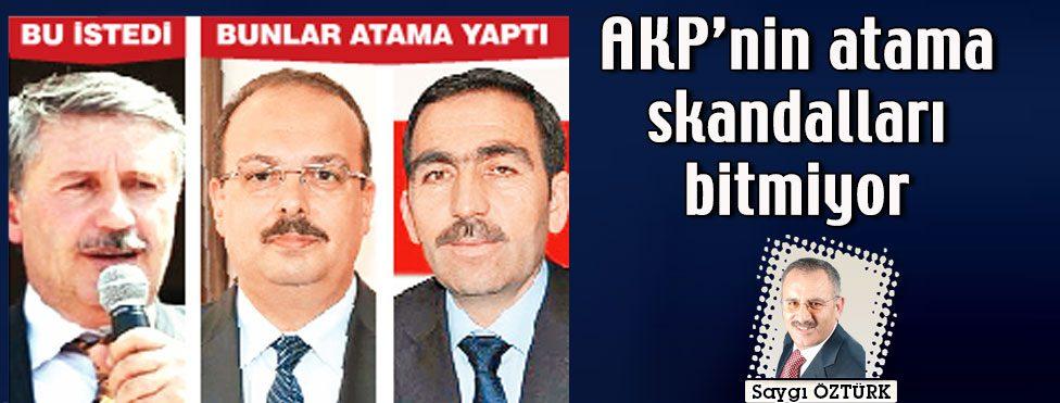 AKP'nin atama skandalları bitmiyor…