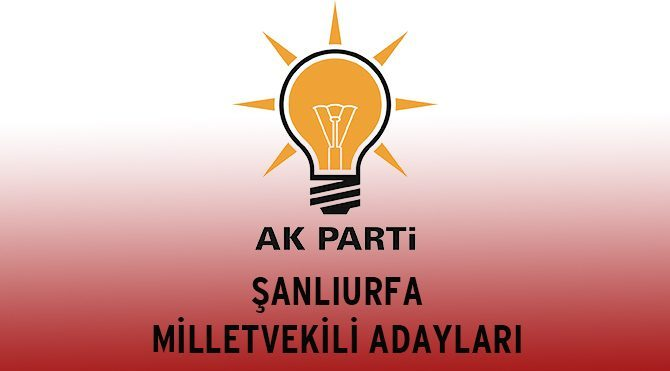 Şanlıurfa AKP Milletvekili Adayları - Genel Seçim 2015