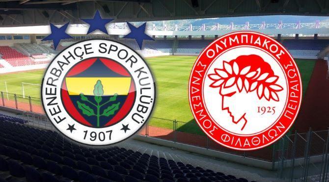 Fenerbahçe – Olympiakos maçı ne zaman saat kaçta hangi kanalda?