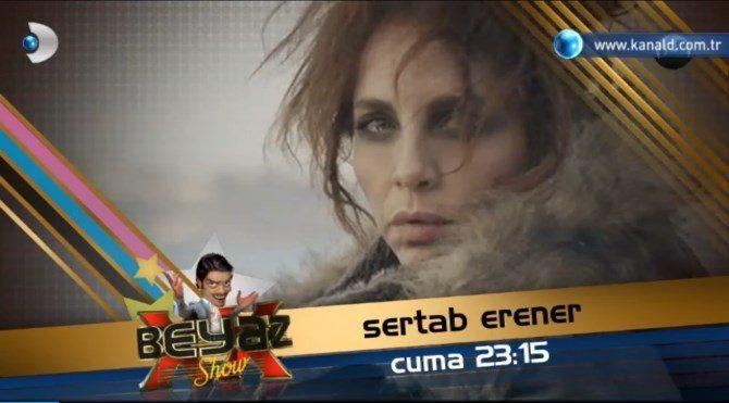 Sertab Erener, bu akşam Beyaz Show'da