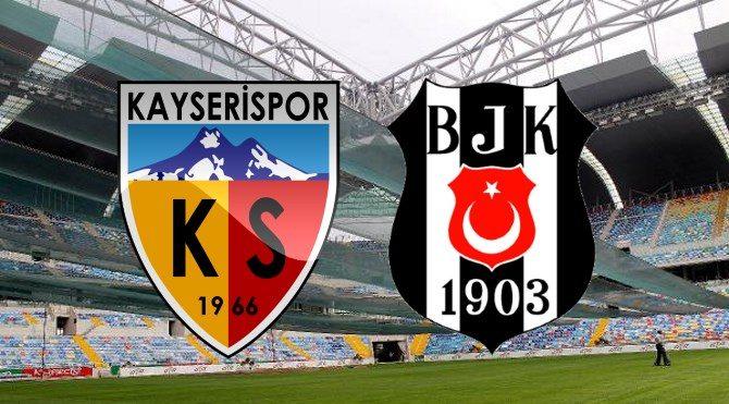 Kayserispor Beşiktaş maçı ne zaman, saat kaçta?