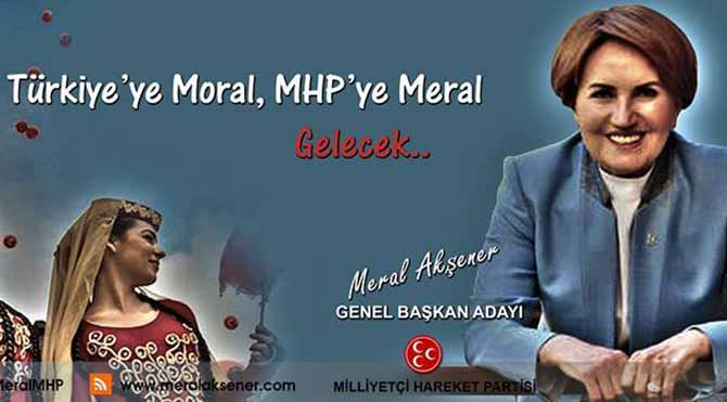 'Türkiye'ye moral MHP'ye Meral!..'