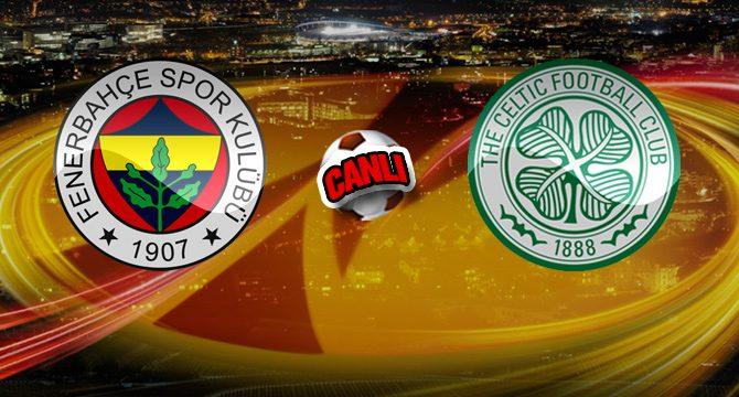Fenerbahçe - Celtic