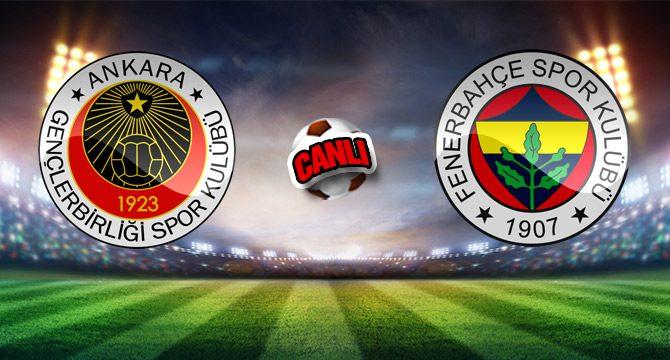 Gençlerbirliği Fenerbahçe maçı canlı izle – Lig TV canlı yayın