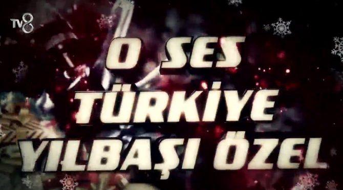 O Ses Türkiye Yılbaşı Özel Programı konukları belli oldu!