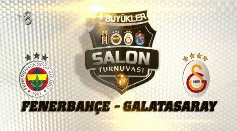 Galatasaray Fenerbahçe maç özeti izle - 4 Büyükler Salon Turnuvası maç özetleri izle