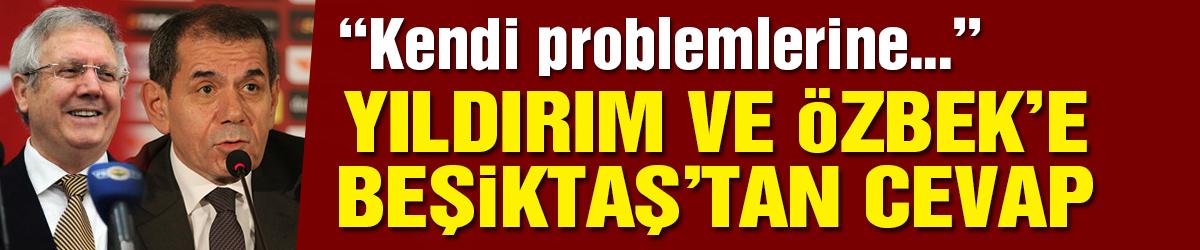 Beşiktaş'tan Özbek ve Yıldırım'a cevap