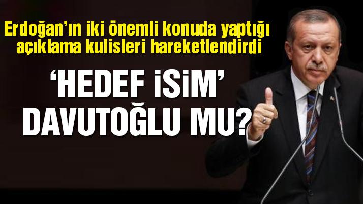Erdoğan'dan 'Davutoğlu mesajları'