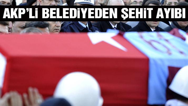 AKP'li belediyeden 'şehit' ayıbı