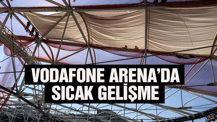 Vodafone Arena'da sıcak gelişme