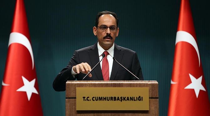Cumhurbaşkanlığı Sözcüsü İbrahim Kalın'dan önemli açıklamalar!