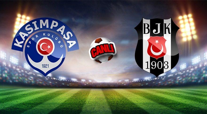 Kasımpaşa Beşiktaş maçı kaç kaç? – Canlı Yayın (Lig TV izle)