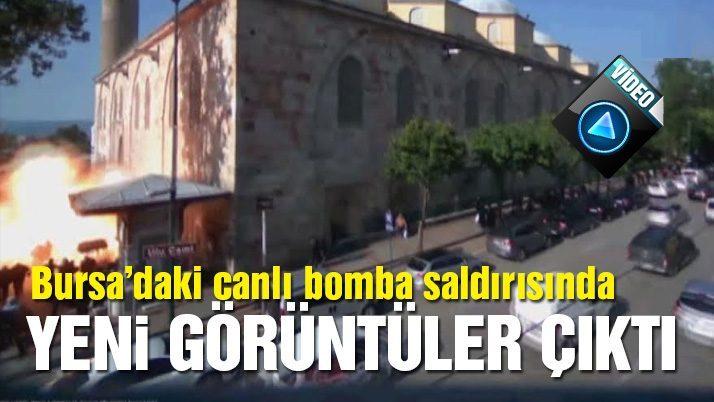 Bursa'daki canlı bomba saldırısında yeni görüntüler ortaya çıktı