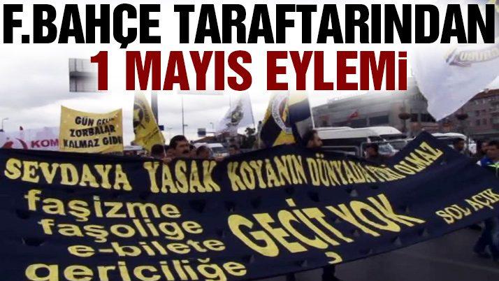 Fenerbahçe taraftarından 1 Mayıs eylemi