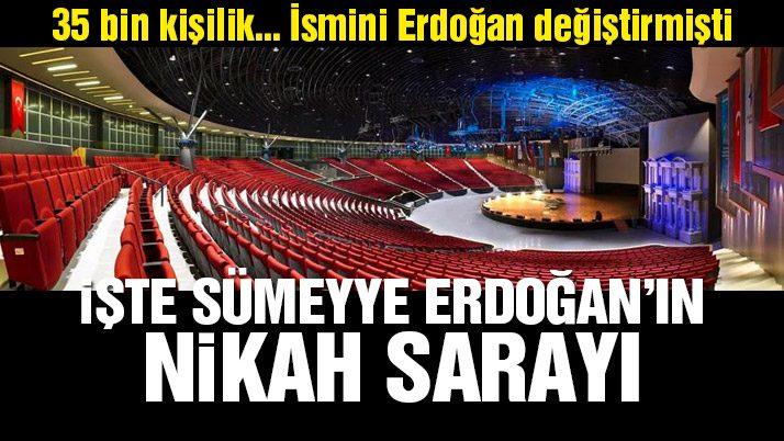 Sümeyye Erdoğan için 35 bin kişilik salonda nikah