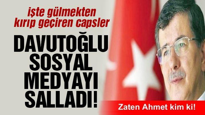 Sosyal medyayı sallayan Davutoğlu capsleri