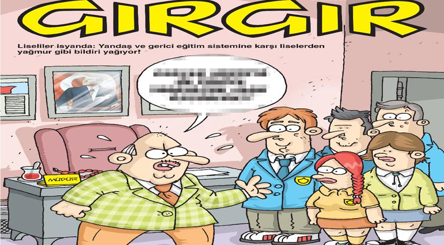 Gırgır'ın kapağında liselerde yaşanan protesto olayları var