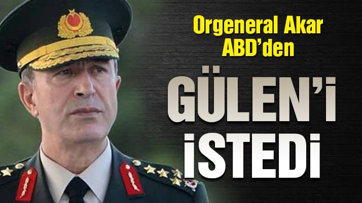 Orgeneral Akar, ABD Genelkurmay Başkanı'ndan FETÖ liderinin Türkiye'ye iadesini istedi