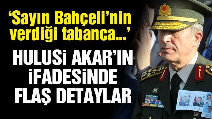 Son dakika haberi: Hulusi Akar'ın 15 Temmuz ifadesine Sözcü ulaştı
