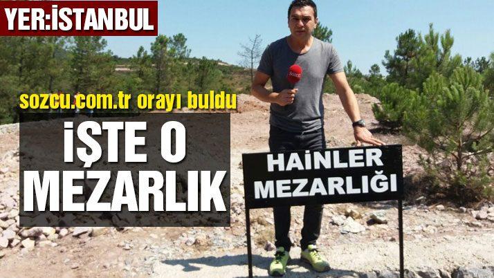 İstanbul'a 'vatan hainleri mezarlığı' yapıldı