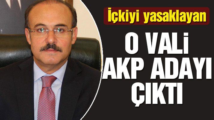 Yozgat'ta içkiyi yasaklayan vali AKP adayı çıktı!