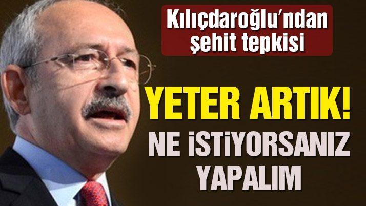 Kılıçdaroğlu: 'Yeter artık! Varsa bir sorun getirin, çözelim'