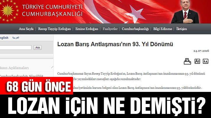 Erdoğan Lozan için iki ay önce ne demişti?