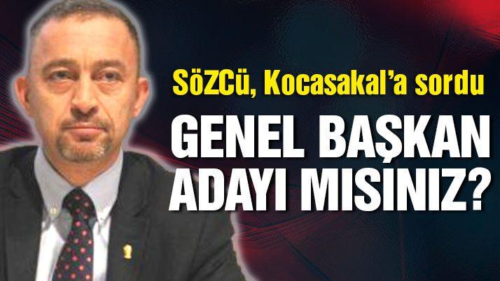 Kocasakal Genel Başkan adayı mı?