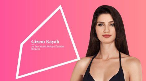 Gizem Kayalı kimdir? Gizem Kayalı Best Model of Turkey birincisi oldu!