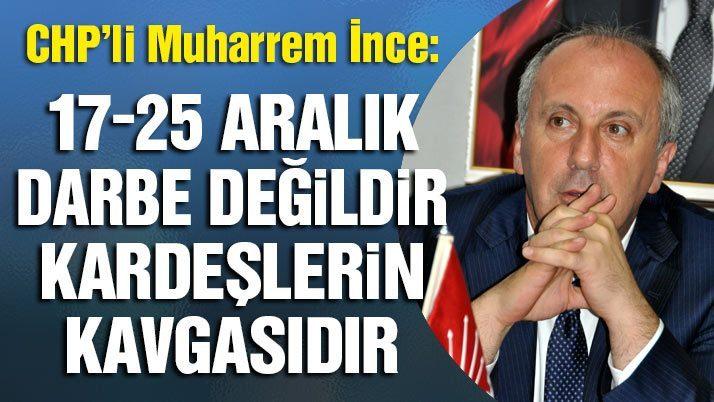 CHP'li İnce: 15 Temmuz Erdoğan'ın ve AKP'nin eseri