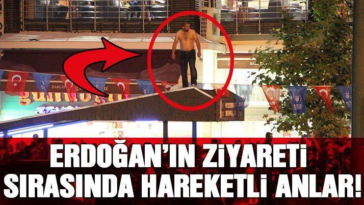 Cumhurbaşkanı Erdoğan'ın valilik ziyareti sırasında hareketli anlar