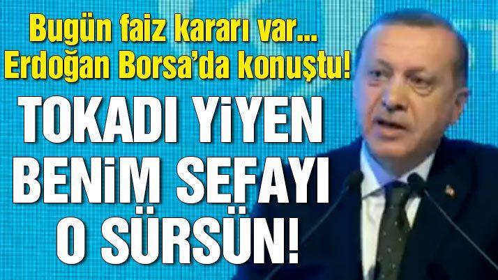 Cumhurbaşkanı Erdoğan: Tokadı yiyen benim sefayı o sürsün