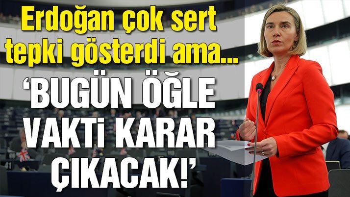Son dakika… AB-Türkiye ilişkileri için kritik gün!