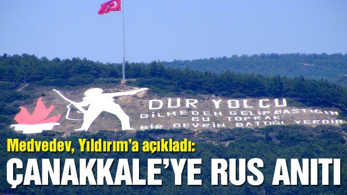 Ruslar, Çanakkale'ye anıt yaptıracak