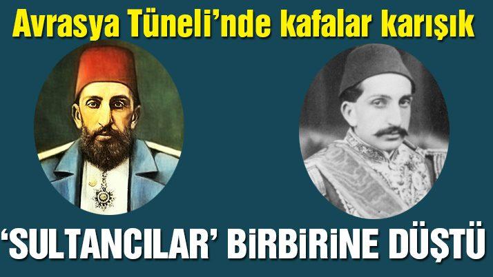 Avrasya Tüneli için isim önerisi 'sultancıların' kafasını karıştırdı