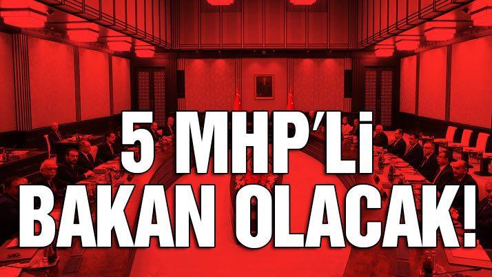 5 MHP'li bakan olacak!