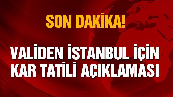 İstanbul'da yarın okullar tatil mi? Validen açıklama geldi!