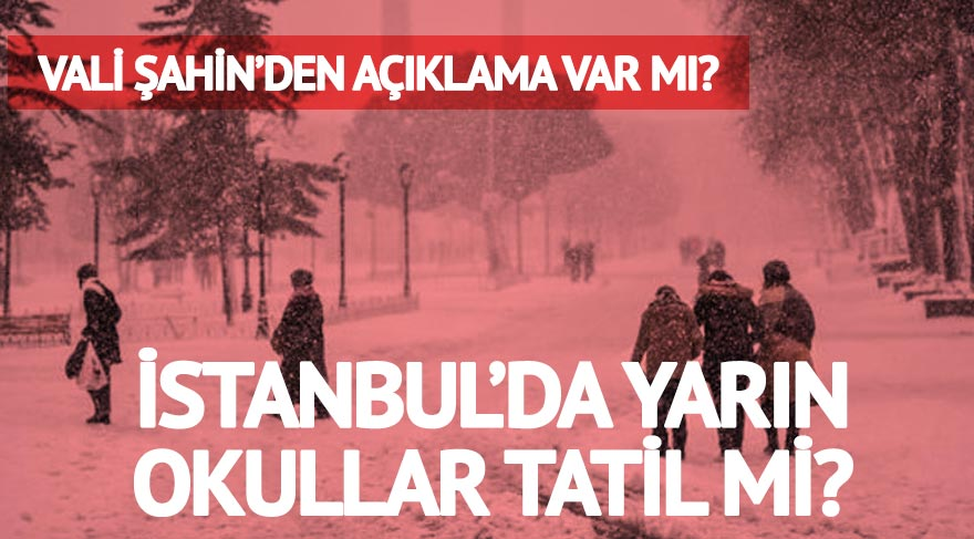 İstanbul'da yarın okullar tatil mi? Vasip Şahin'den açıklama yaptı mı?
