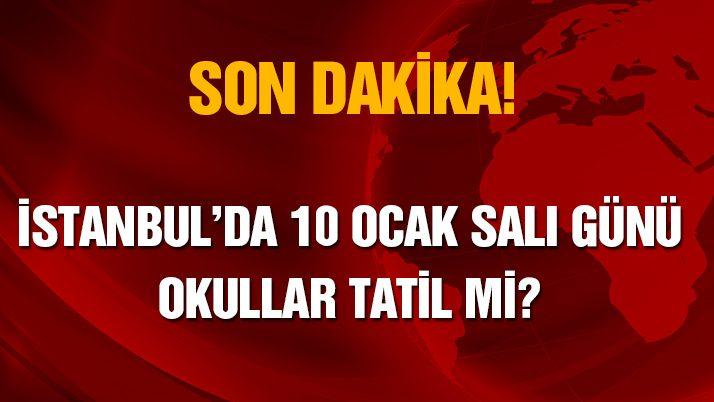 İstanbul'da yarın okullar tatil mi? İstanbul Valisi 10 Ocak Salı günü için kar tatili açıklaması yaptı mı?