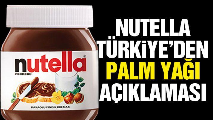Nutella Türkiye'den 'palm yağı' açıklaması