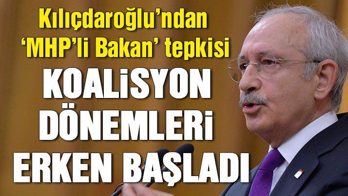 Kılıçdaroğlu'ndan 'MHP'li Bakan' tartışmalarına sert tepki!