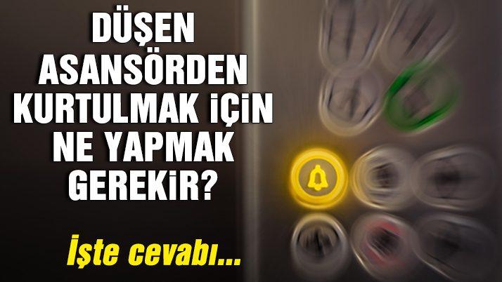 Düşen asansörden kurtulmak için ne yapmak gerekir?