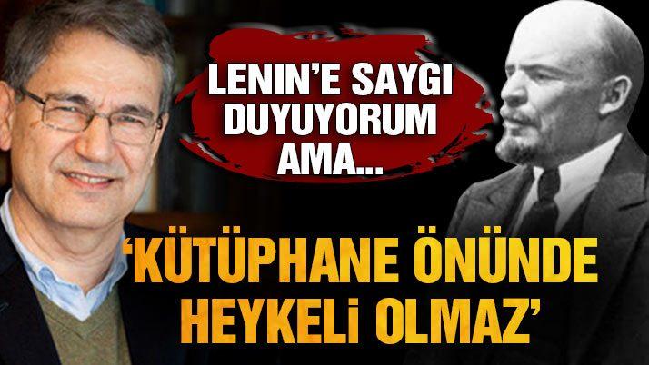 Orhan Pamuk: Lenin'e saygı duyarım ama...