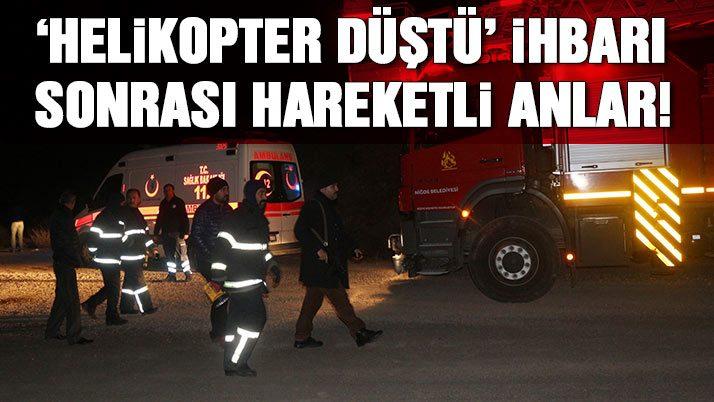 'Helikopter düştü' ihbarı ekipleri harekete geçirdi